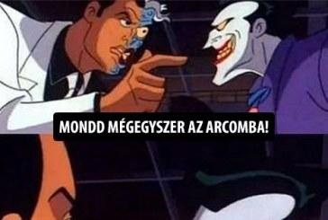 Joker megvicceli Kétarcot